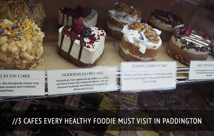 3 Cafes Every Healthy Foodie Must Visit in Paddington, Sydney
